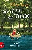 Der ist für die Tonne: (K)ein Männer-Roman - Ellen Berg