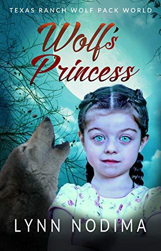 Wolfs Princess: Texas Ranch Wolf Pack Story (Texas Ranch Wolf Pack World Book 5) (English Edition) eBook: Nodima, Lynn: Amazon.es: Tienda Kindle
