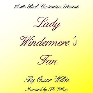 Lady Windermere's Fan                   Autor:                                                                                                                                 Oscar Wilde                               Sprecher:                                                                                                                                 Flo Gibson                      Spieldauer: 1 Std. und 55 Min.     Noch nicht bewertet     Gesamt 0,0
