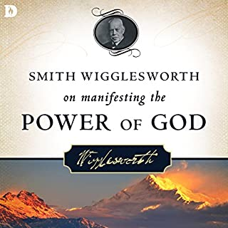 Smith Wigglesworth on Manifesting the Power of God audiobook cover art