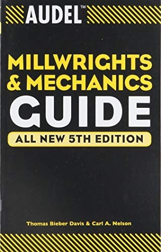 Compare Textbook Prices for Audel Millwrights and Mechanics Guide 5 Edition ISBN 8601419564408 by Davis, Thomas B.,Nelson, Carl A.