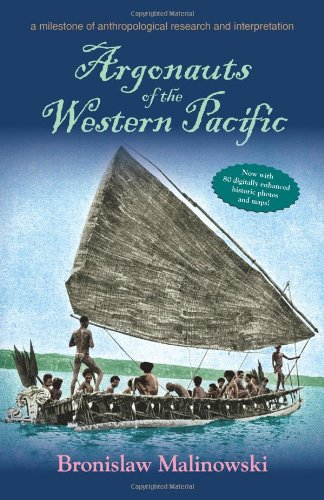 Argonauts of the Western Pacific: An Account of Native Enterprise and Adventure in the Archipelagoes of Melanesian New G