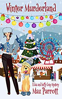 Winter Murderland: Psychic Sleuths and Talking Dogs (A Jaz and Luffy Cozy Mystery Book 6) by [Max Parrott]