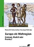 Europa als Weltregion: Zentrum, Modell oder Provinz? - Thomas Ertl