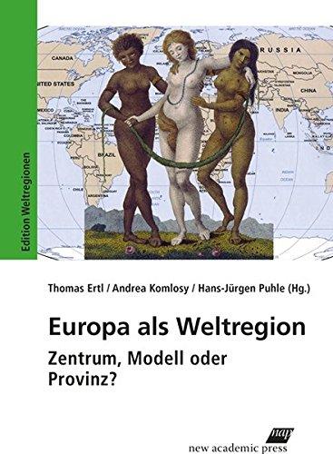 Europa als Weltregion: Zentrum, Modell oder Provinz? (Edition Weltreligionen)