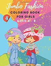 Jumbo Fashion Coloring Book for Girls ages 4 - 8: volume 4 ,gift for your child, using pencils and drawings