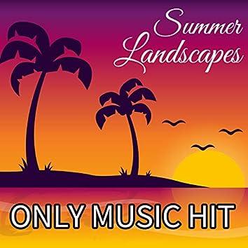 Summer Landscapes (Only Music Hit)