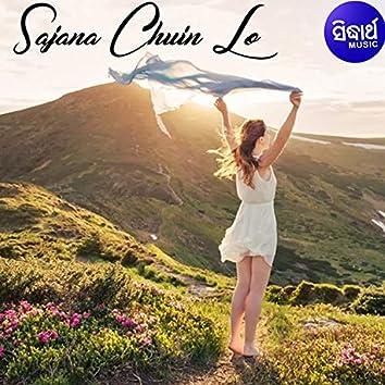 Sajana Chhuein Lo