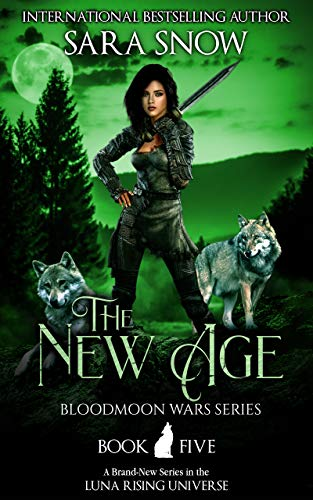 The New Age (La Nueva Era): Libro 5 de Las guerras de Bloodmoon de Sara Snow