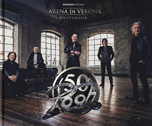Pooh 50. Arena di Verona. Photobook. Ediz. speciale
