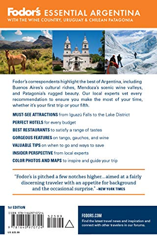 Fodor's Essential Argentina: with the Wine Country, Uruguay & Chilean Patagonia (Full-color Travel Guide) [Idioma Inglés]