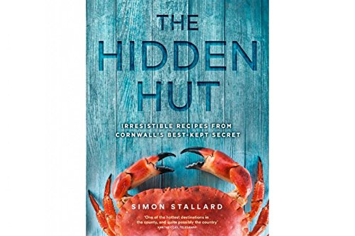 Stallard, S: Hidden Hut: Irresistible Recipes from Cornwall's Best-Kept Secret