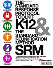 The Standard Response Protocol Toolkit and Standard Reunification Method: Standard Response Protocol and Standard Reunific...