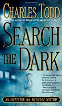 By Charles Todd Search the Dark (Inspector Ian Rutledge Novels) (1st)
