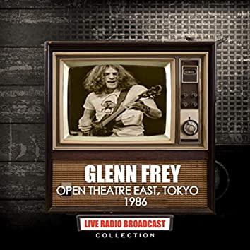 Glenn Frey - Live At The Open Theater East, Tokyo, Japan 2nd August 1986