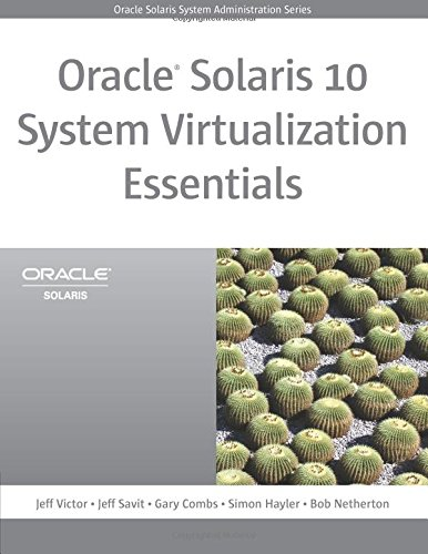 Oracle Solaris 10 System Virtualization Essentials (Oracle Solaris System Administration)