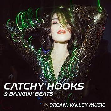 Catchy Hooks & Bangin' Beats