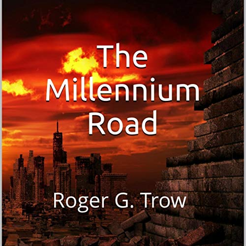 The Millennium Road                   By:                                                                                                                                 Roger G. Trow                               Narrated by:                                                                                                                                 John Delino Ziegler Jr                      Length: 7 hrs and 35 mins     Not rated yet     Overall 0.0