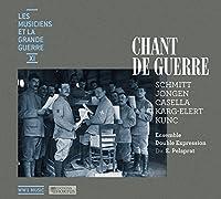 Chant De Guerre-schmitt, Jongen, Casella, Karg-elert, Kunc: Ensemble Double Expression