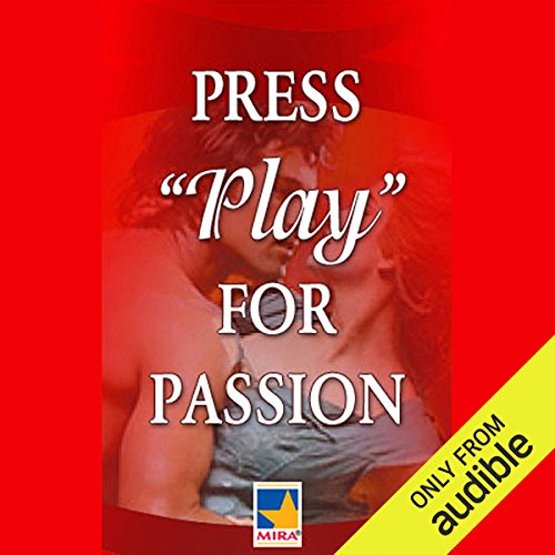 Press Play for Passion audiobook cover art