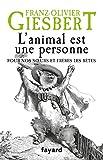 L'animal est une personne - Pour nos soeurs et frères les bêtes