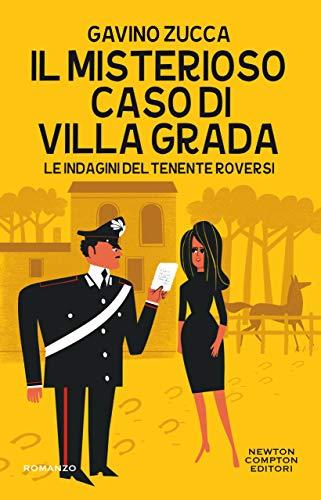 Il misterioso caso di villa Grada (Le indagini del tenente Roversi Vol. 4) di [Gavino Zucca]