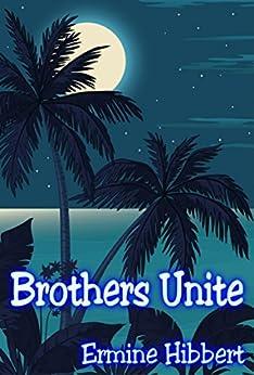 Brothers Unite by [Ermine Hibbert]