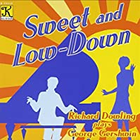 Sweet and Low-Down - Richard Dowling plays George Gershwin (2001-06-01)