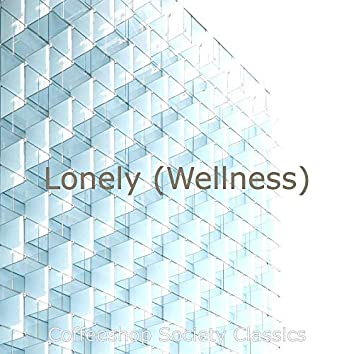 Lonely (Wellness)