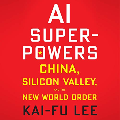 AI Superpowers Audiobook By Kai-Fu Lee cover art