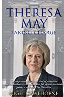 Taking Charge: The Biography of Theresa May