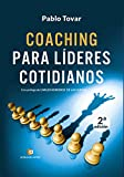 Coaching para líderes cotidianos. 2ª edición