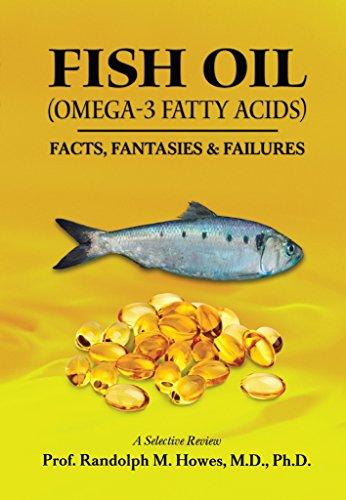 FISH OIL (Omega-3 fatty acids): FACTS, FANTASIES & FAILURES (English Edition)