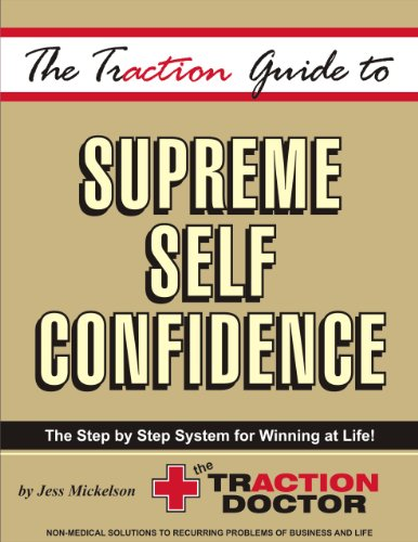 The Traction Guide to Supreme Self Confidence (Traction Guides Book 1)