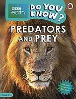 Do You Know? Level 4 – BBC Earth Predators and Prey (BBC Earth Reader Level 4)