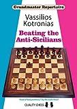 Beating The Anti-sicilians: Grandmaster Repertoire 6a-Kotronias, Vassilios