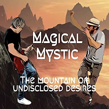 The Mountain of Undisclosed Desires