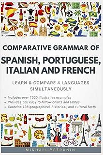 Comparative Grammar of Spanish, Portuguese, Italian and