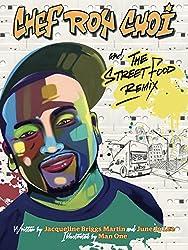Chef Roy Choiand the Street Food RemixbyJacqueline Briggs MartinandJune Jo Lee, illustrated byMan One