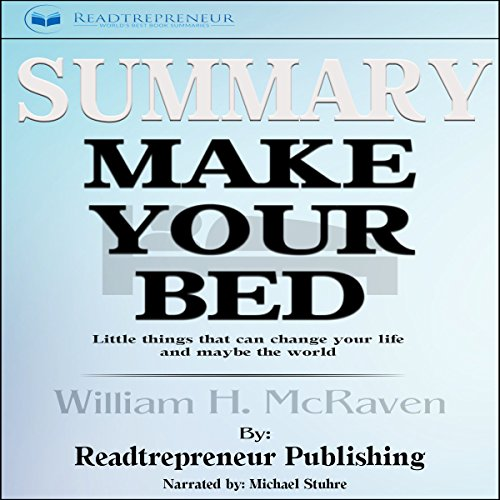Summary: Make Your Bed: Little Things That Can Change Your Life... and Maybe the World audiobook cover art