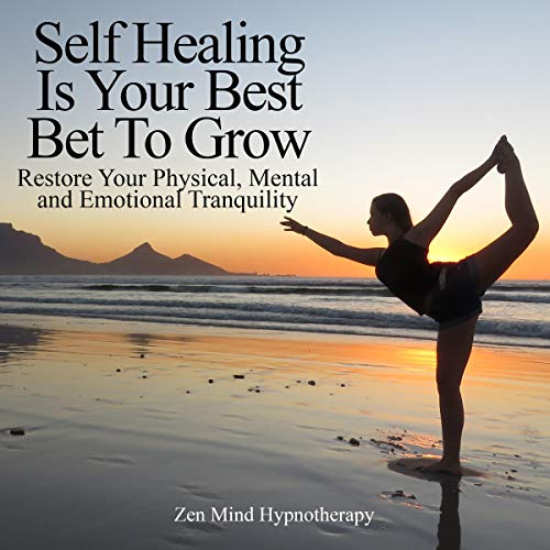 Self Healing Is Your Best Bet to Grow     Restore Your Physical, Mental and Emotional Tranquility, Develop Trust, Confidence, and Self-Love by Removing Negativity, and Depression Through Meditation              By:                                                                                                                                 Zen Mind Hypnotherapy                               Narrated by:                                                                                                                                 Sylvia Rae                      Length: 1 hr     25 ratings     Overall 5.0