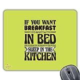 CP362se vuoi la colazione a letto Sleep in the Kitchen novelty Gift stampato PC computer portatile del mouse pad