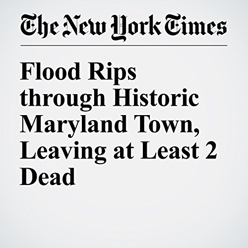 Flood Rips through Historic Maryland Town, Leaving at Least 2 Dead audiobook cover art