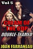 Cream Of The Cop 5: Double-Teamed: A Creamy Femdom Fantasy
