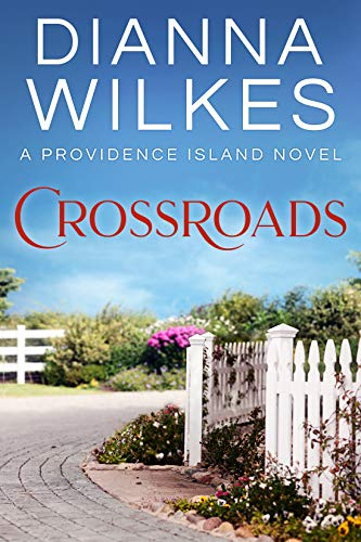 Crossroads (Providence Island Book 4) by [Dianna Wilkes]