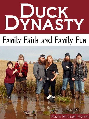 Duck Dynasty: Family Faith and Family Fun (English Edition)