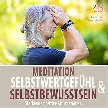 Meditation Selbstwertgefühl und Selbstbewusstsein - Stärkenden Positive Affirmationen