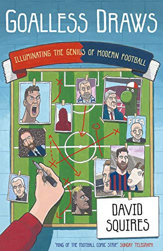 Goalless Draws: Illuminating the Genius of Modern Football (English Edition)