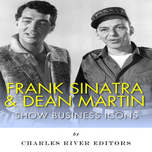 Frank Sinatra & Dean Martin: Show Business Icons audiobook cover art
