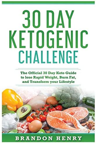 30 Day Keto Challenge The Official 30 Day Keto Guide to lose Rapid Weight Burn Fat and Transform product image